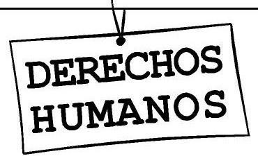 Derechos Humanos: una lucha de ayer, hoy y siempre.