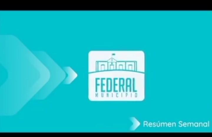 Resumen semanal de la Municipalidad de Federal