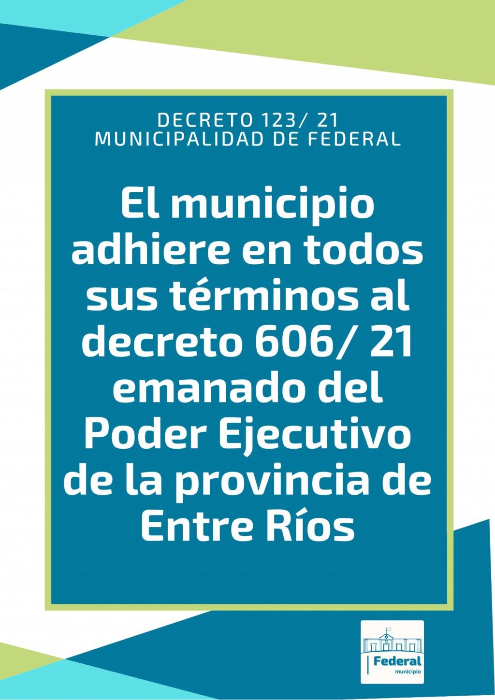 El Municipio de Federal adhirió  en su totalidad a lo dispuesto en el Decreto Provincial N 606/21