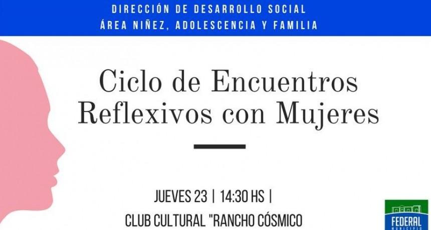 HOY SE REALIZA EL CICLO DE ENCUENTROS REFLEXIVOS CON MUJERES