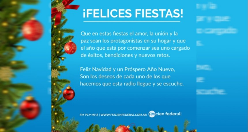 El Equipo de Radio FM Cien Federal saluda a todos sus oyentes en Estas Fiestas